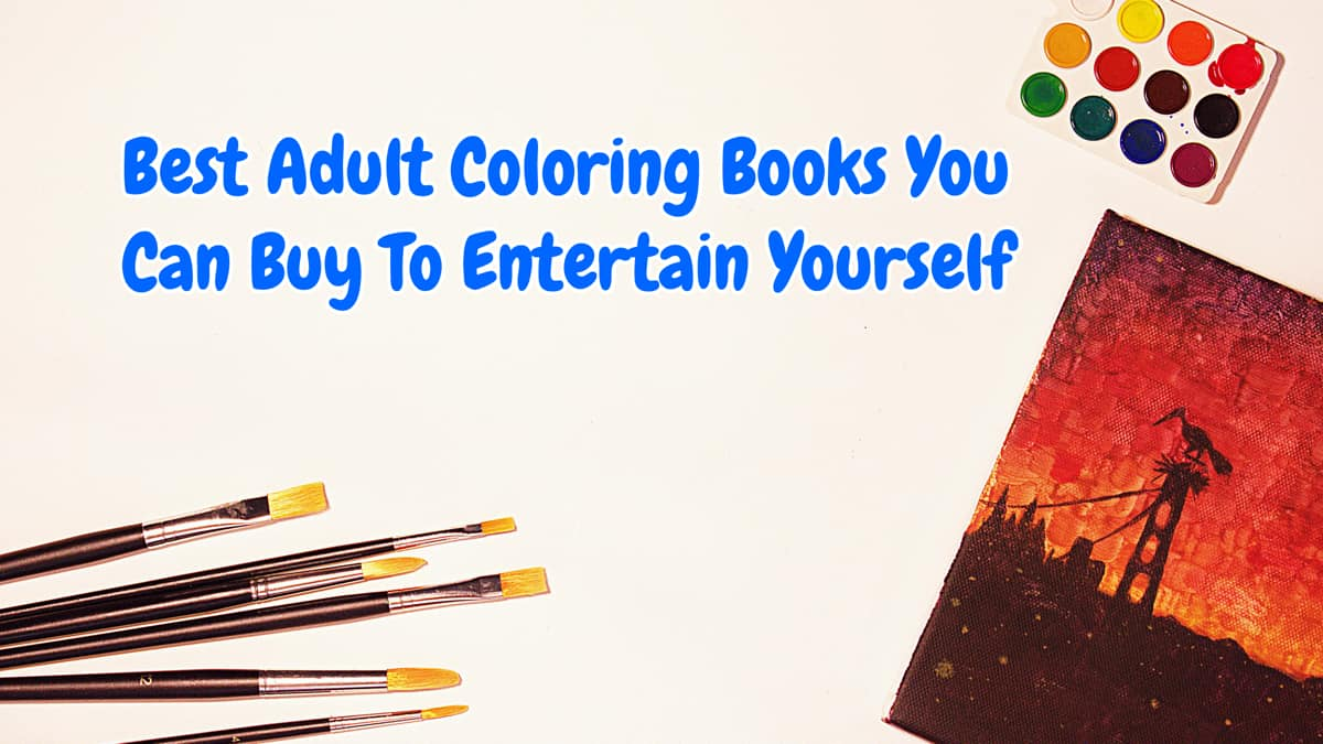 Best Adult Coloring Books You Can Buy To Entertain Yourself