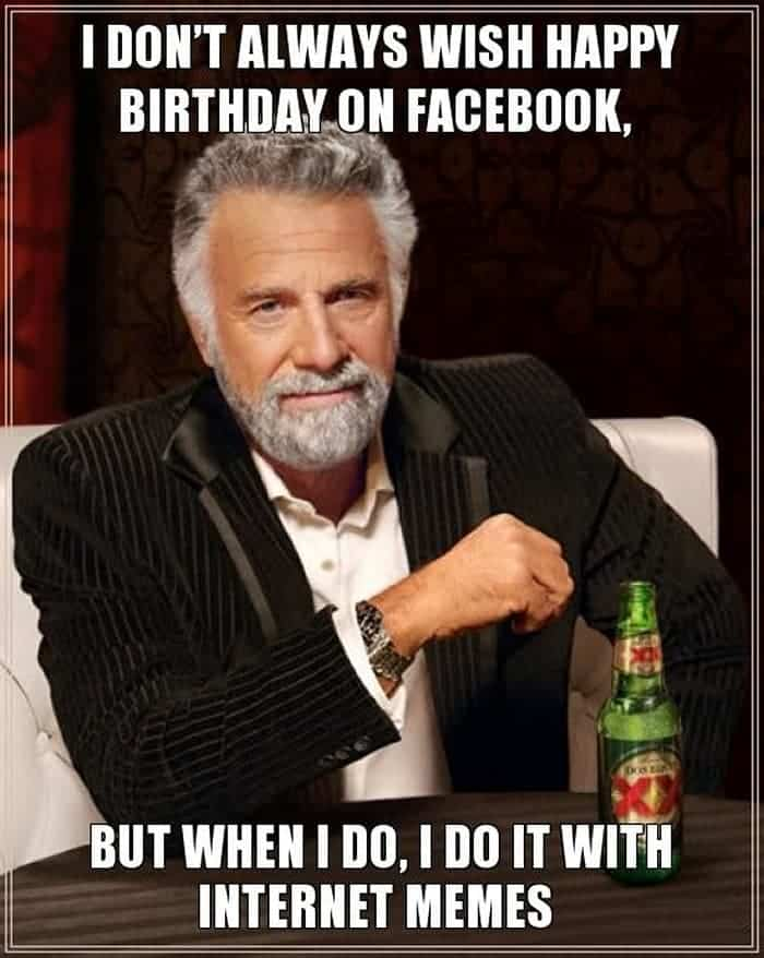 60 Funny Happy Birthday Memes of The Day For Your Loving One -58