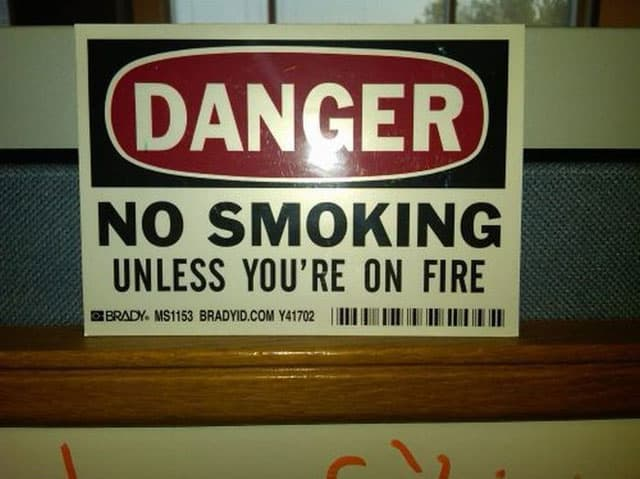 No Smoking Unless You Are on Fire Notice Will Make You LOL