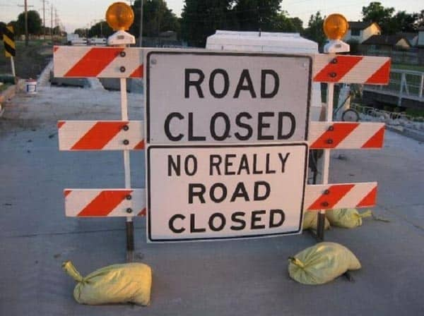 Epic Fail Really Road Closed Sign That is Hilarious